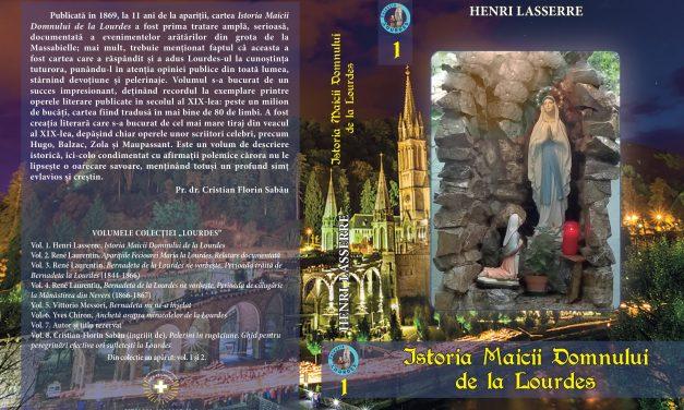 """Noutate editorială: primul volum din """"Colecţia Lourdes""""  – Henri Lasserre, Istoria Maicii Domnului de la Lourdes"""