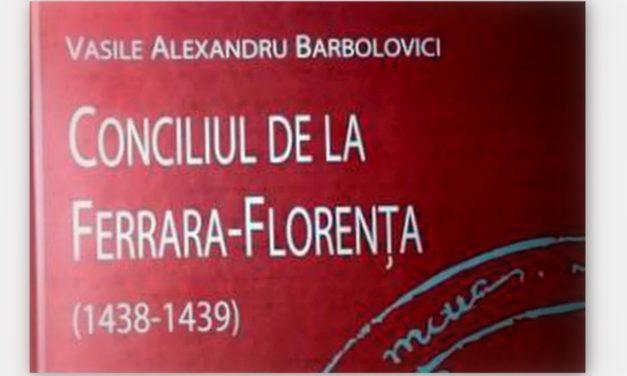 """Traducerea lucrării de doctorat """"Conciliul de la Ferrara-Florenţa (1438-1439). Isoria şi ecleziologia unirilor"""" în limba română"""