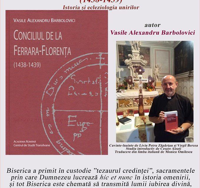 """INVITAȚIE, 4 septembrie 2019 – Zalău: lansare de carte """"Conciliul de la Ferrara-Florența"""""""