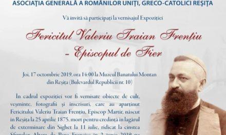 Expoziția Fericitul Valeriu Traian Frențiu – Episcopul de Fier la Reșița