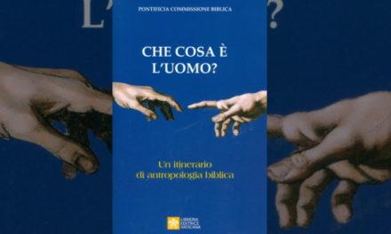 Ce este omul? Un nou document al Comisiei Biblice Pontificale