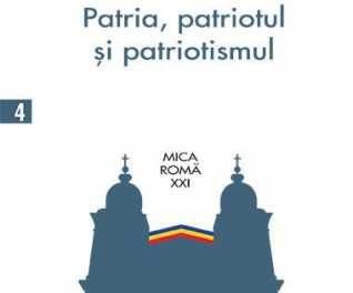 """""""Patria, patriotul şi patriotismul"""""""