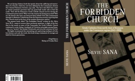 Silviu Sana, The Forbidden Church. Greek-Catholics from north-west of Romania under the communist regime (1945-1989), Paris-Budapesta, L'Harmattan, 2020