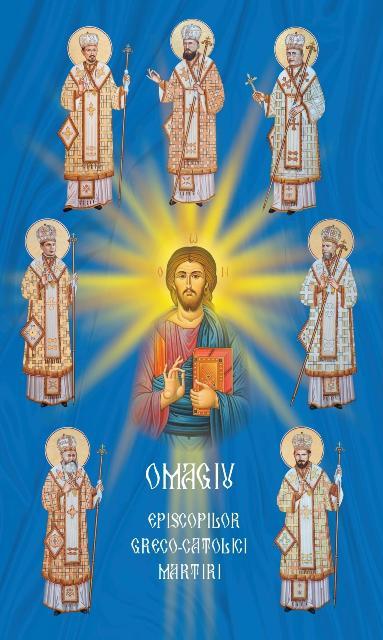Apariție editorială: Omagiu Episcopilor greco-catolici martiri