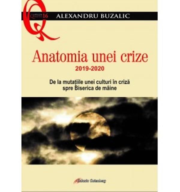 """Apariție editorială: """"Anatomia unei crize 2019-2020"""" a părintelui Alexandru Buzalic"""