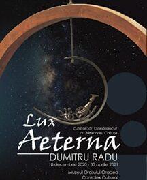 Lux aeterna – Dumitru Radu  Expoziție de sculptură monumentală și obiect