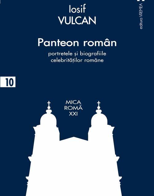 Apariție Editorială la 180 de la nașterea lui Iosif Vulcan: Panteon român