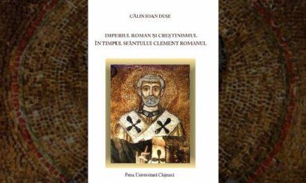 Pr. Călin Ioan Dușe: Imperiul Roman și creștinismul în timpul Sfântului Clement Romanul
