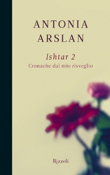 """Recenzie: Antonia Arslan, Ishtar 2. Cronache di un risveglio [Cronica unei redesteptari]"","