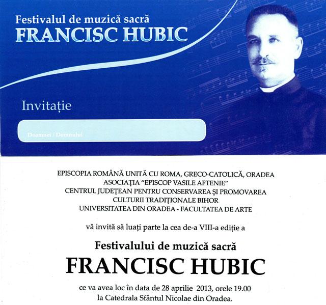 """Invitatie – Festivalului de muzica sacra """"Francisc Hubic"""" – 28 apr 2013,"""