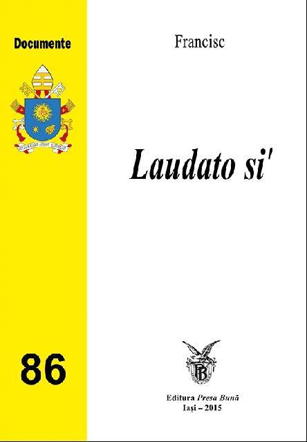 """La Editura """"Presa Buna"""" a aparut enciclica """"Laudato si"""","""