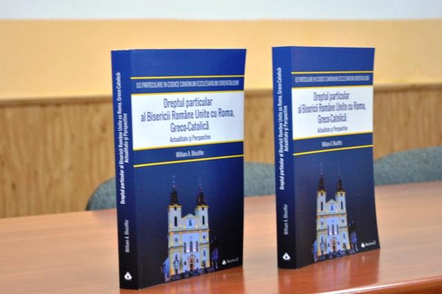 """Lansarea volumului  """"Dreptul particular al Bisericii Române Unite cu Roma – actualitate si perspective"""","""