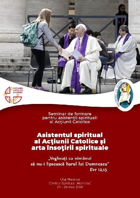 Seminar: Asistentul spiritual al Actiunii Catolice si arta însotirii spirituale,