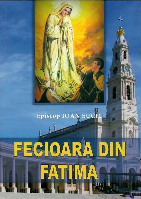 """RECENZIE: Episcop Ioan Suciu, Fecioara din Fatima"","