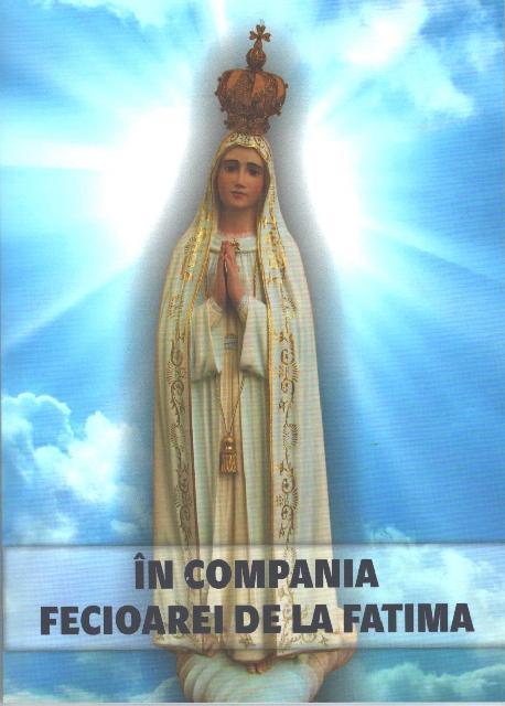 """Aparitia brosurii """"În compania Fecioarei de la Fatima"""","""
