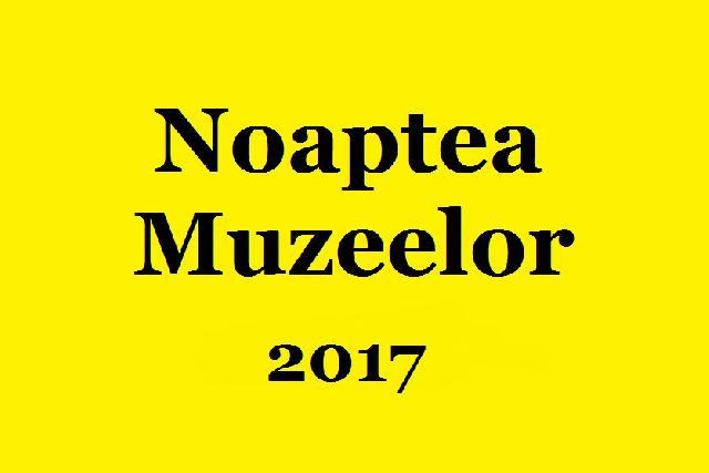 Program Noaptea Muzeelor -2017,