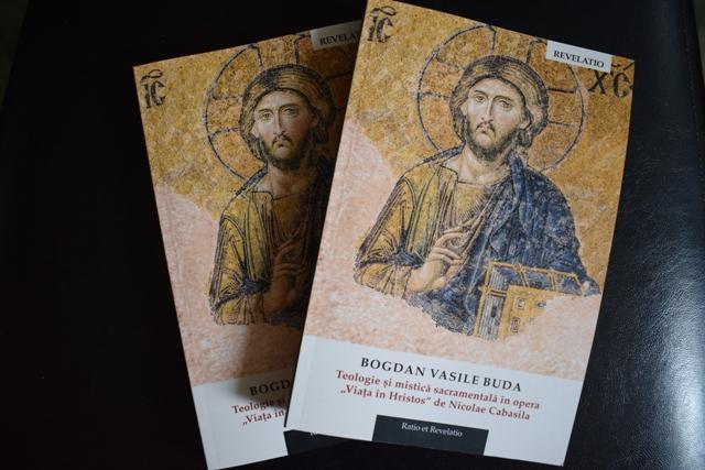 """Aparitie editoriala: Teologie si mistica sacramentala în opera """"Viata în Hristos"""" de Nicolae Cabasila,"""