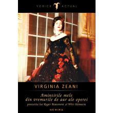 Aparitie editoriala: Virginia Zeani – Amintirile mele din vremurile de aur ale operei,