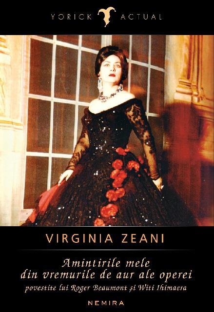 Recenzie: Virginia Zeani – Amintirile mele din vremurile de aur ale operei povestite lui Roger Beaumont si Witi Ihimaera,