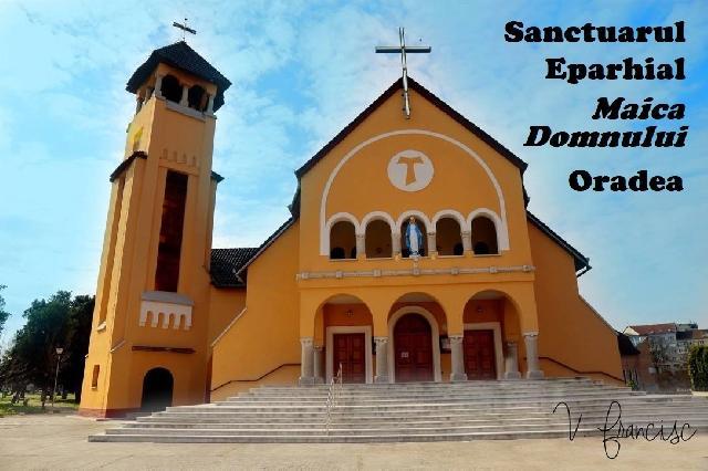 Invitatie: Pelerinaj la Sanctuarul din Oradea,