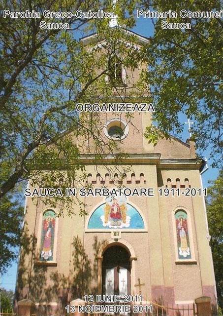 Invitatie de Rusalii la Sauca: 100 de ani de la sfintirea bisericii,