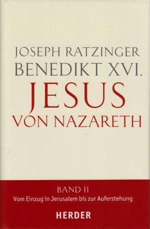 """""""Joseph Ratzinger, Isus din Nazaret II: """"Saptamâna Mare. De la intrarea în Ierusalim la Înviere"""""""","""