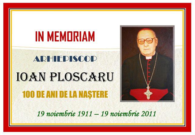 """Anunt: 100 de ani de la nasterea IPS Ioan Ploscaru – Lugoj, 19 noiembrie 2011"","