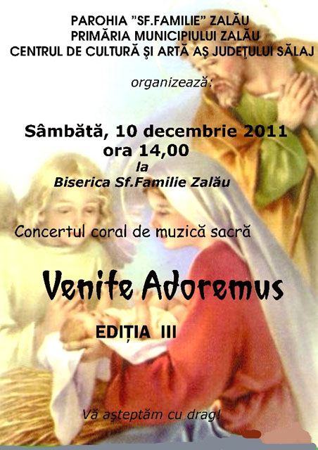 """""""Anunt: Concertul """"Venite Adoremus"""", editia a III-a, la Parohia Sfânta Familie din Zalau – 10 decembrie 2011"""","""