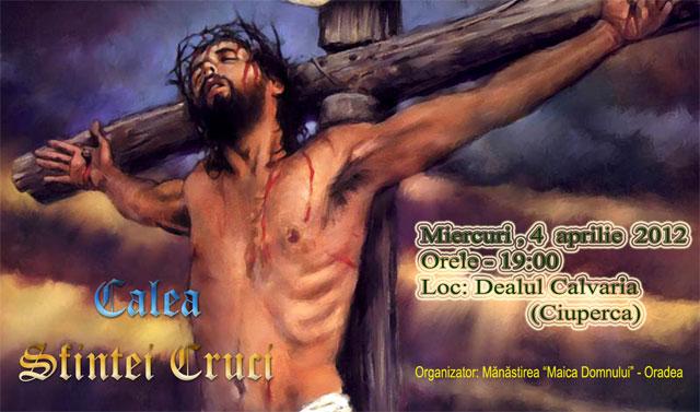 Invitatie la Calea Crucii pe Dealul Ciuperca – 4 aprilie 2012,
