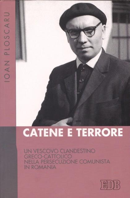"""Aparitia în limba italiana a cartii """"Lanturi si teroare"""" de IPS Ioan Ploscaru,"""