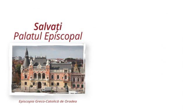 """Salvati Palatul Episcopal"","